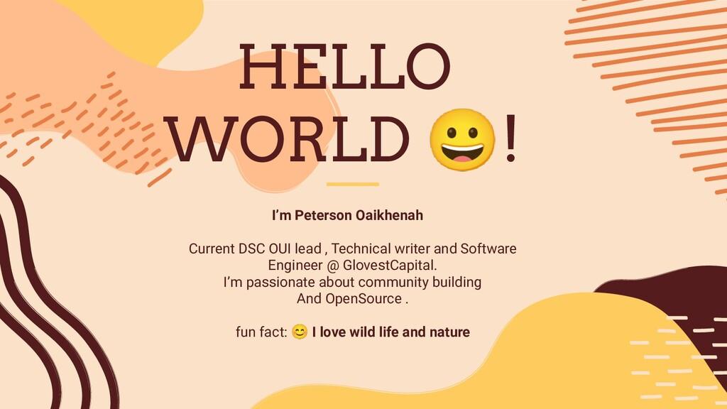 HELLO WORLD 😀! I'm Peterson Oaikhenah Current D...