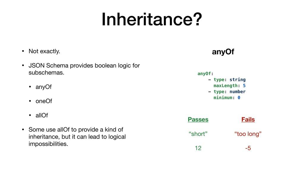 Inheritance? • Not exactly.  • JSON Schema prov...