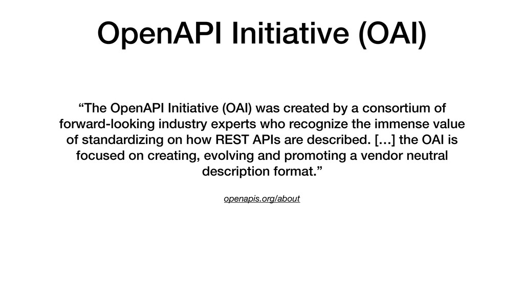 "OpenAPI Initiative (OAI) openapis.org/about ""Th..."