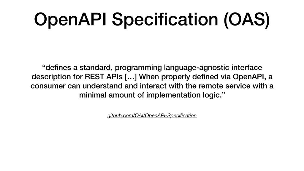 OpenAPI Specification (OAS) github.com/OAI/OpenA...