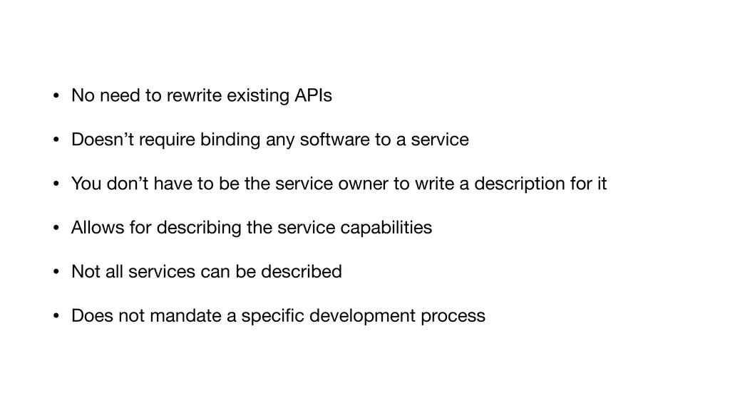 • No need to rewrite existing APIs  • Doesn't r...