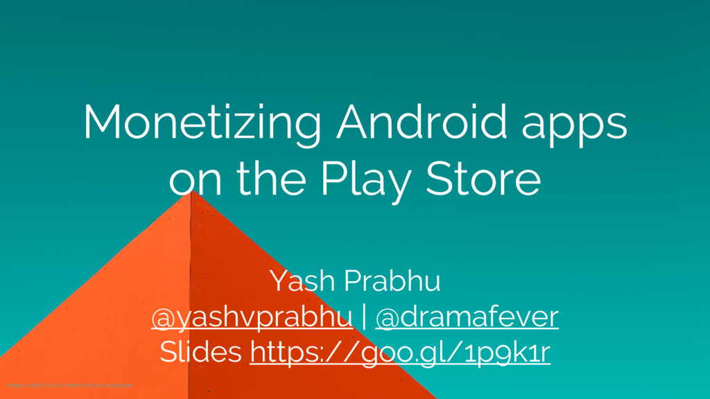 Monetizing Android apps on the Play Store Yash ...