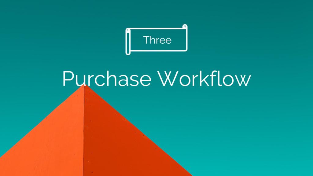 Purchase Workflow Three