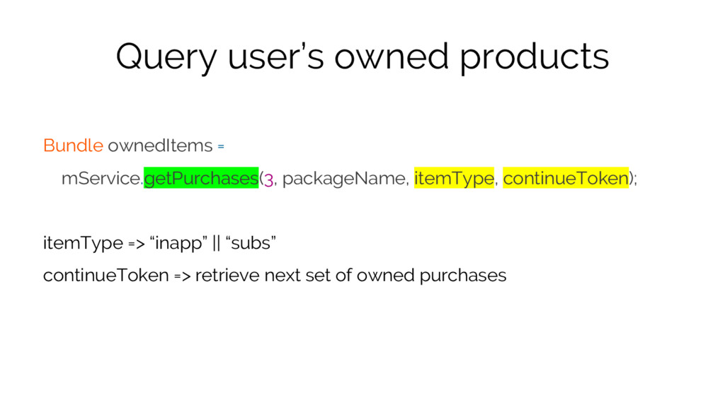 Query user's owned products Bundle ownedItems =...