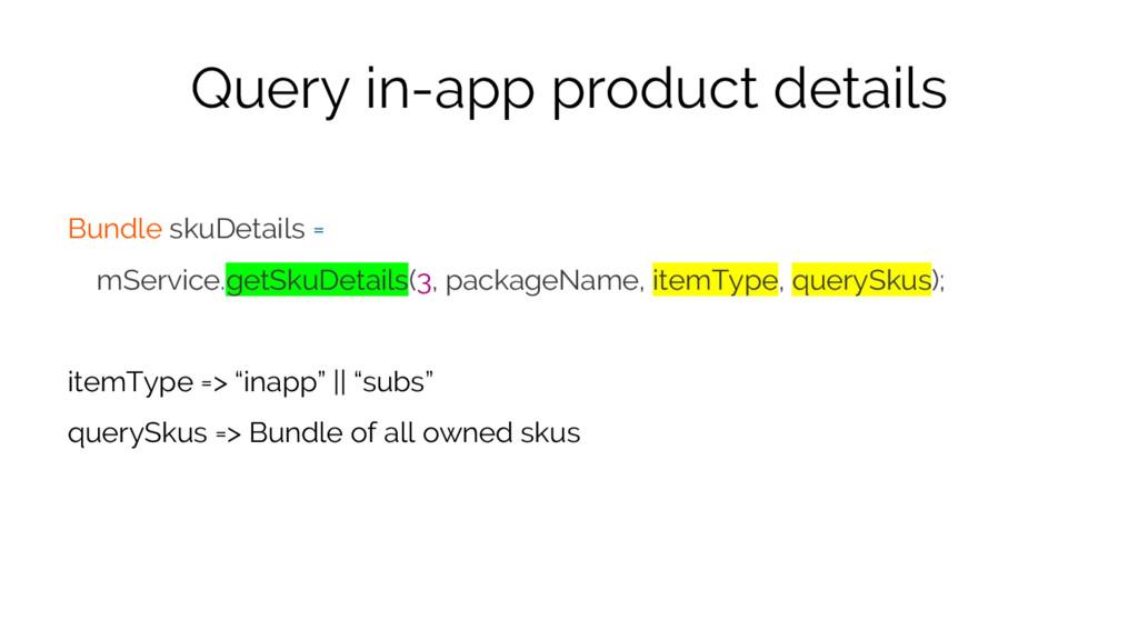 Query in-app product details Bundle skuDetails ...