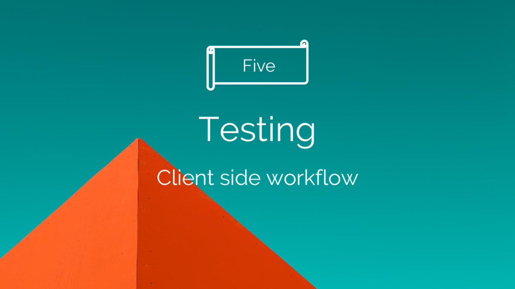 Testing Client side workflow Five