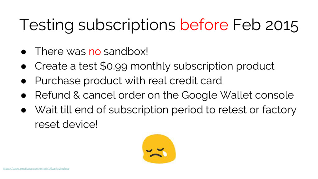 Testing subscriptions before Feb 2015 ● There w...