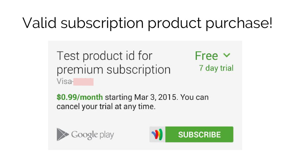 Valid subscription product purchase!