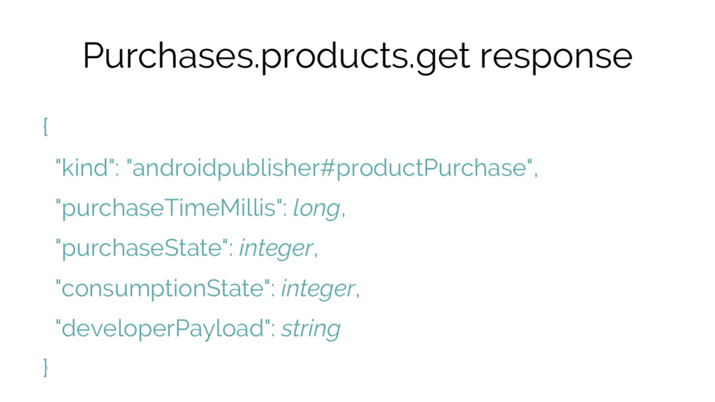 """Purchases.products.get response { """"kind"""": """"andr..."""