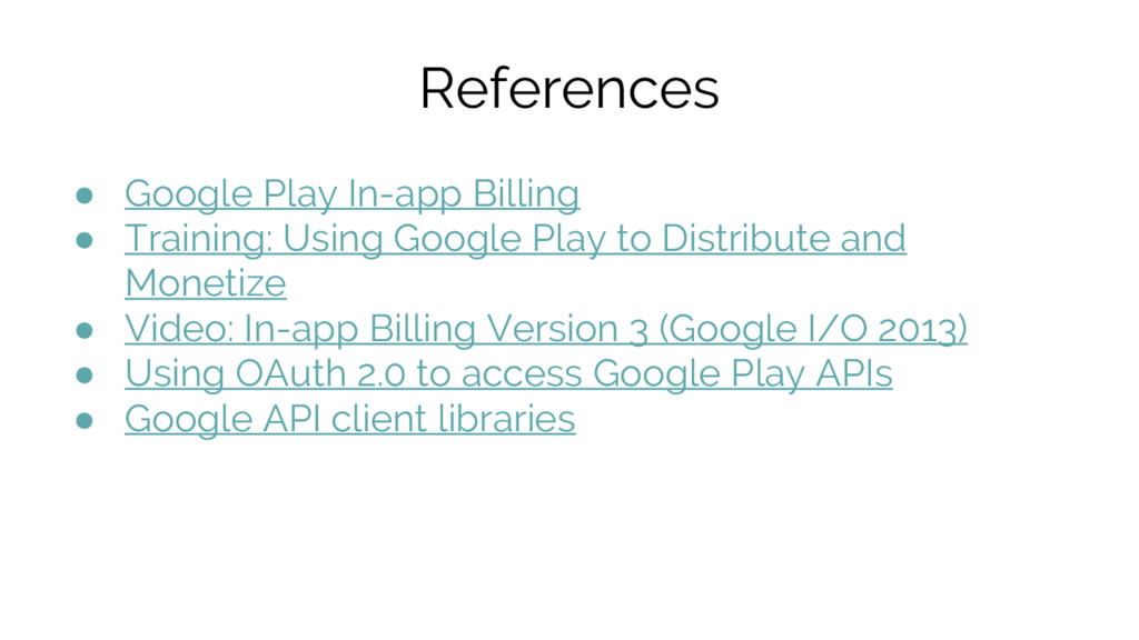 References ● Google Play In-app Billing ● Train...