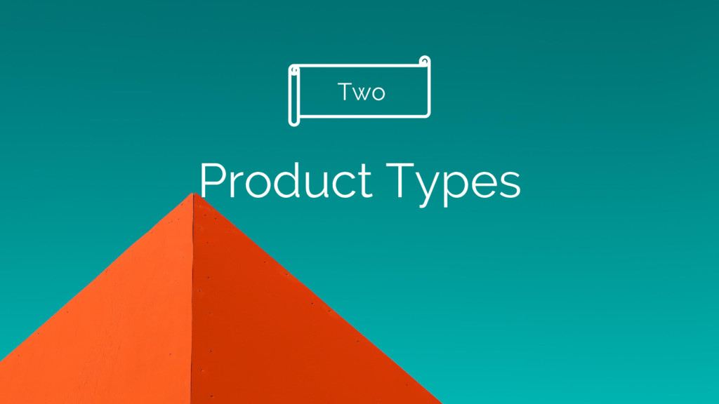 Product Types Two