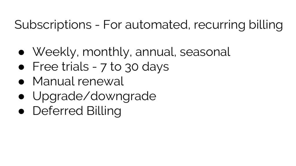 Subscriptions - For automated, recurring billin...