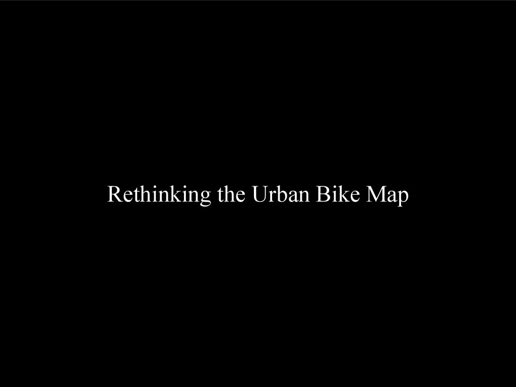 Rethinking the Urban Bike Map