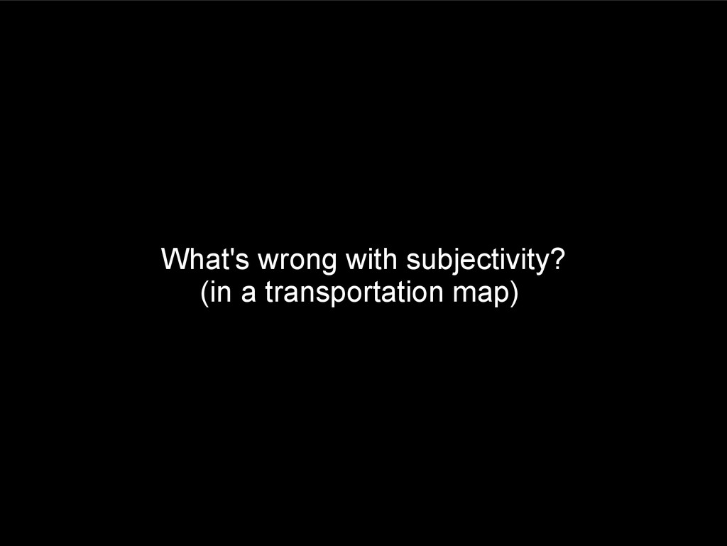 What's wrong with subjectivity? (in a transport...