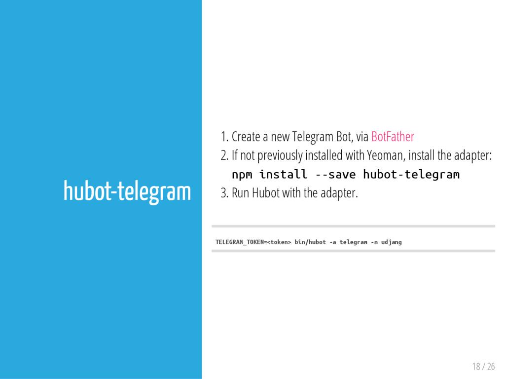 1. Create a new Telegram Bot, via BotFather 2. ...