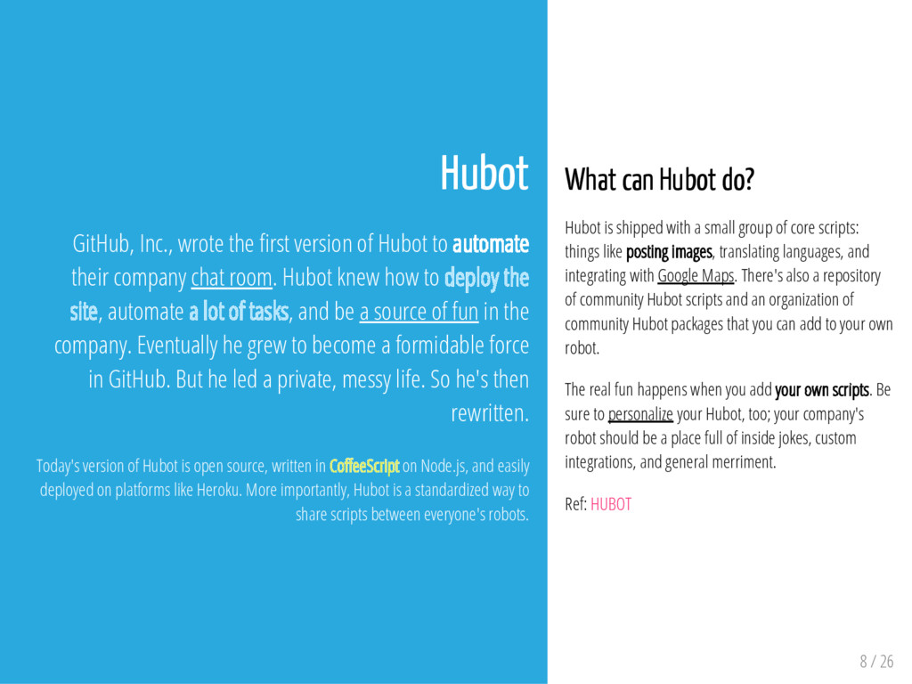 What can Hubot do? Hubot is shipped with a smal...