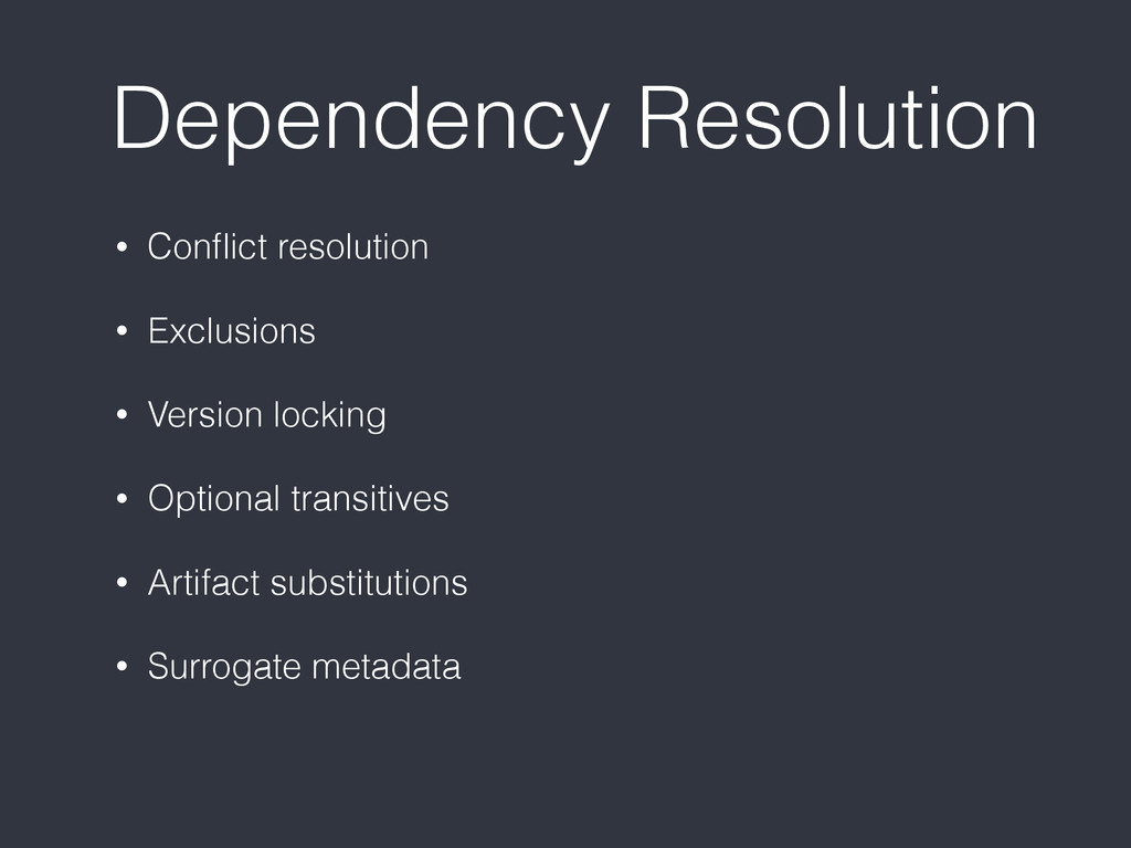 Dependency Resolution • Conflict resolution • Ex...