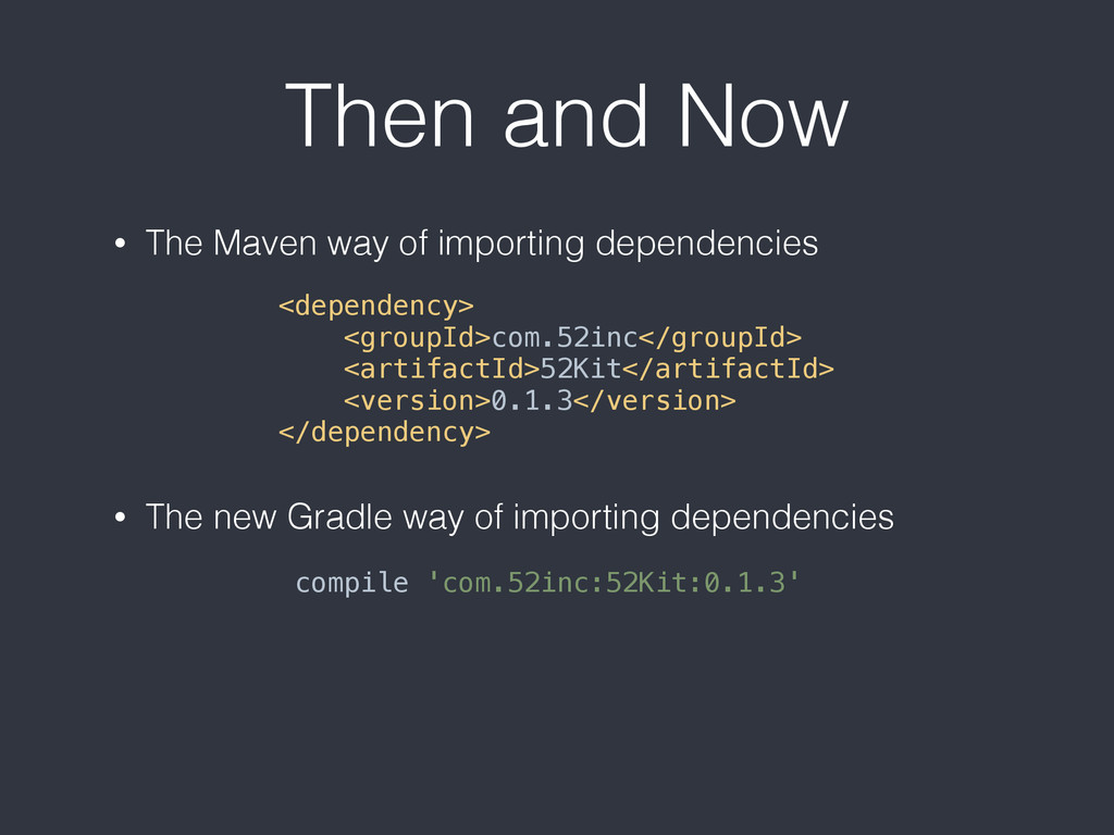 Then and Now • The Maven way of importing depen...