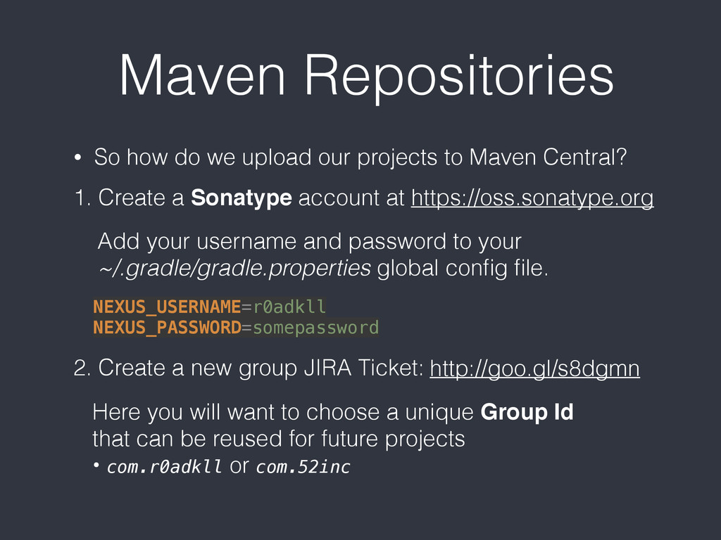 Maven Repositories • So how do we upload our pr...
