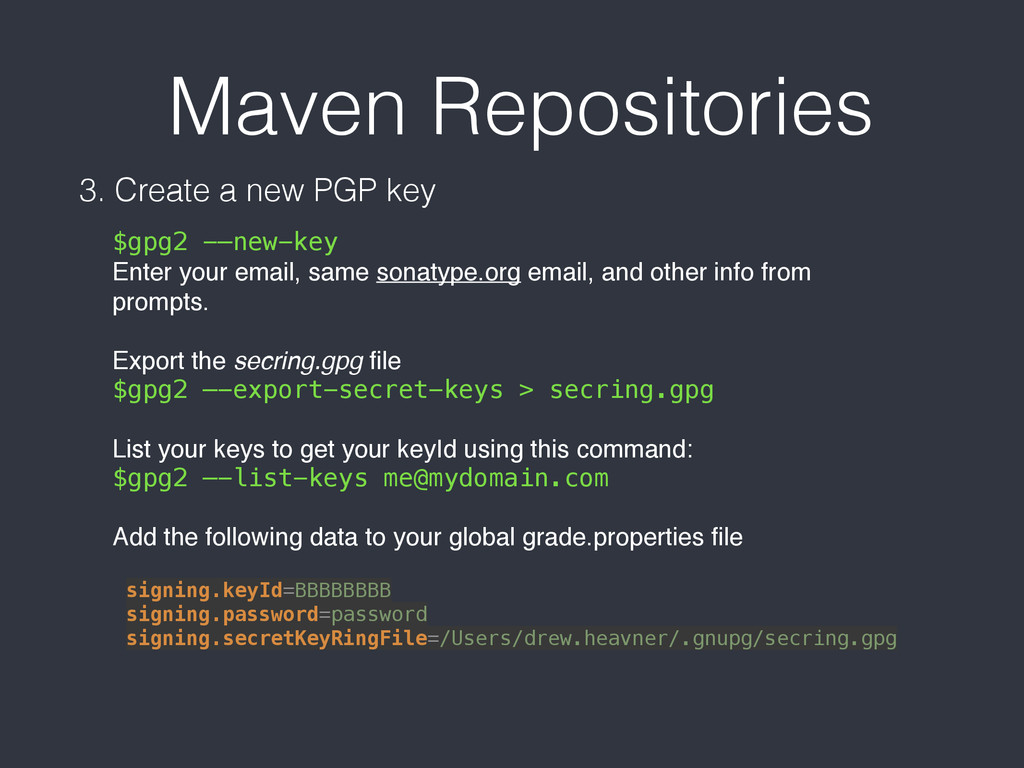 Maven Repositories 3. Create a new PGP key $gpg...