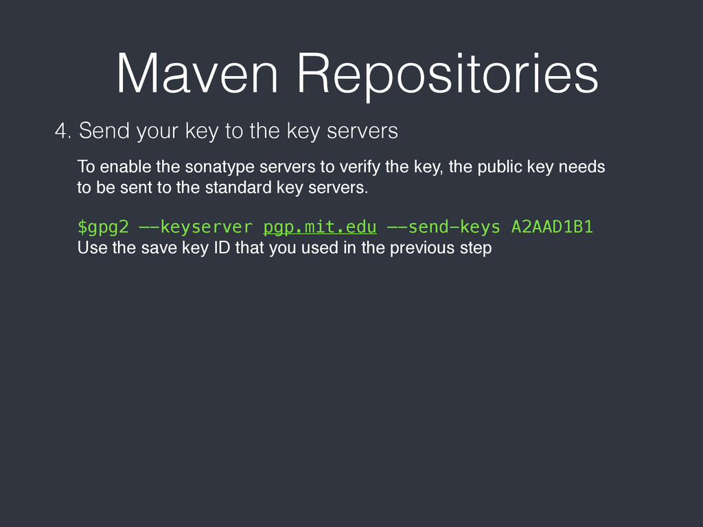 Maven Repositories 4. Send your key to the key ...