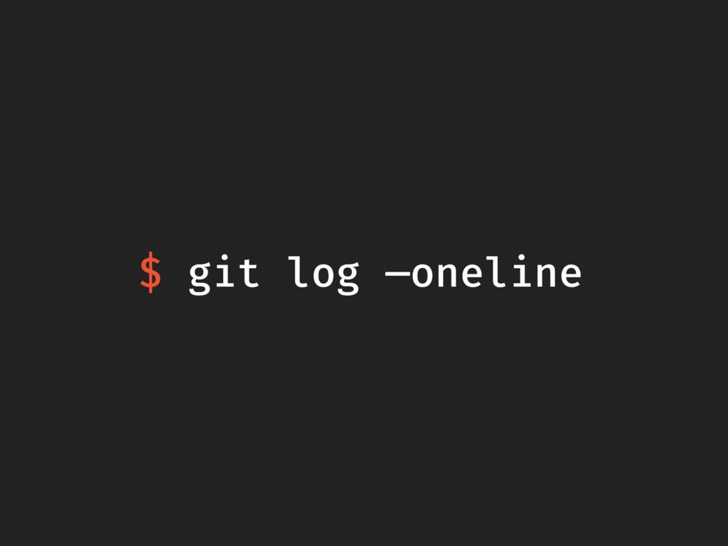 $ git log —oneline
