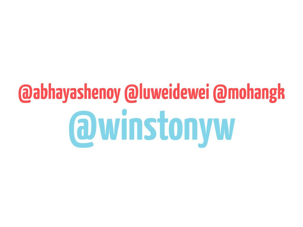 @abhayashenoy @luweidewei @mohangk @winstonyw