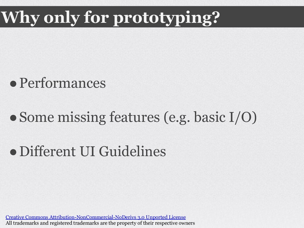 Why only for prototyping? ●Performances ●Some m...