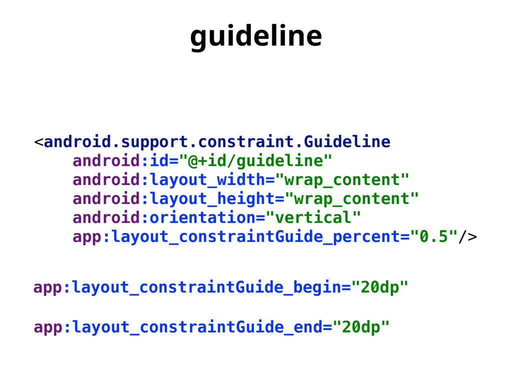HVJEFMJOF <android.support.constraint.Guideline...