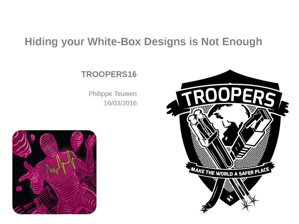 COMPANY CONFIDENTIAL Hiding your White-Box Desi...