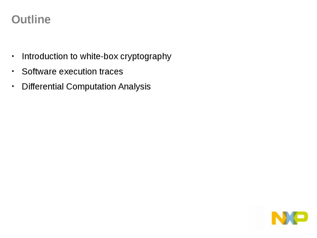 • Introduction to white-box cryptography • Soft...