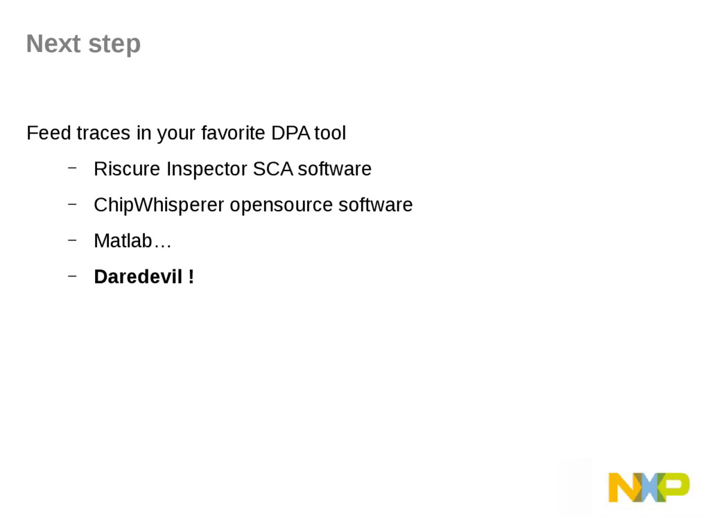 Next step Feed traces in your favorite DPA tool...