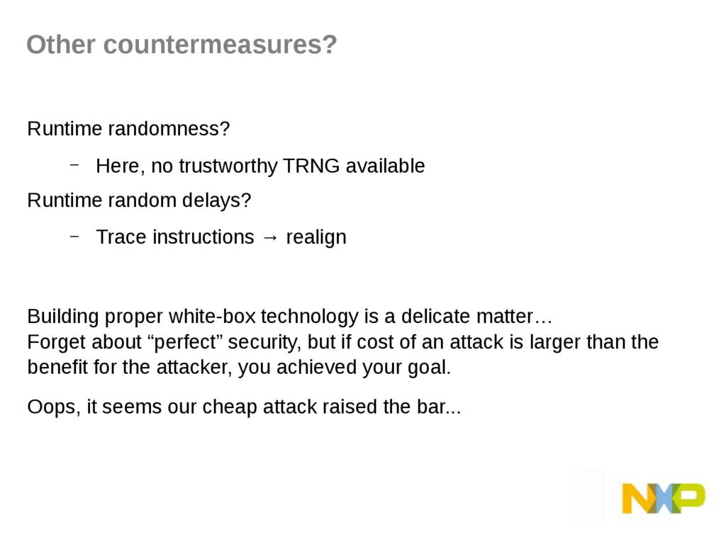 Runtime randomness? – Here, no trustworthy TRNG...