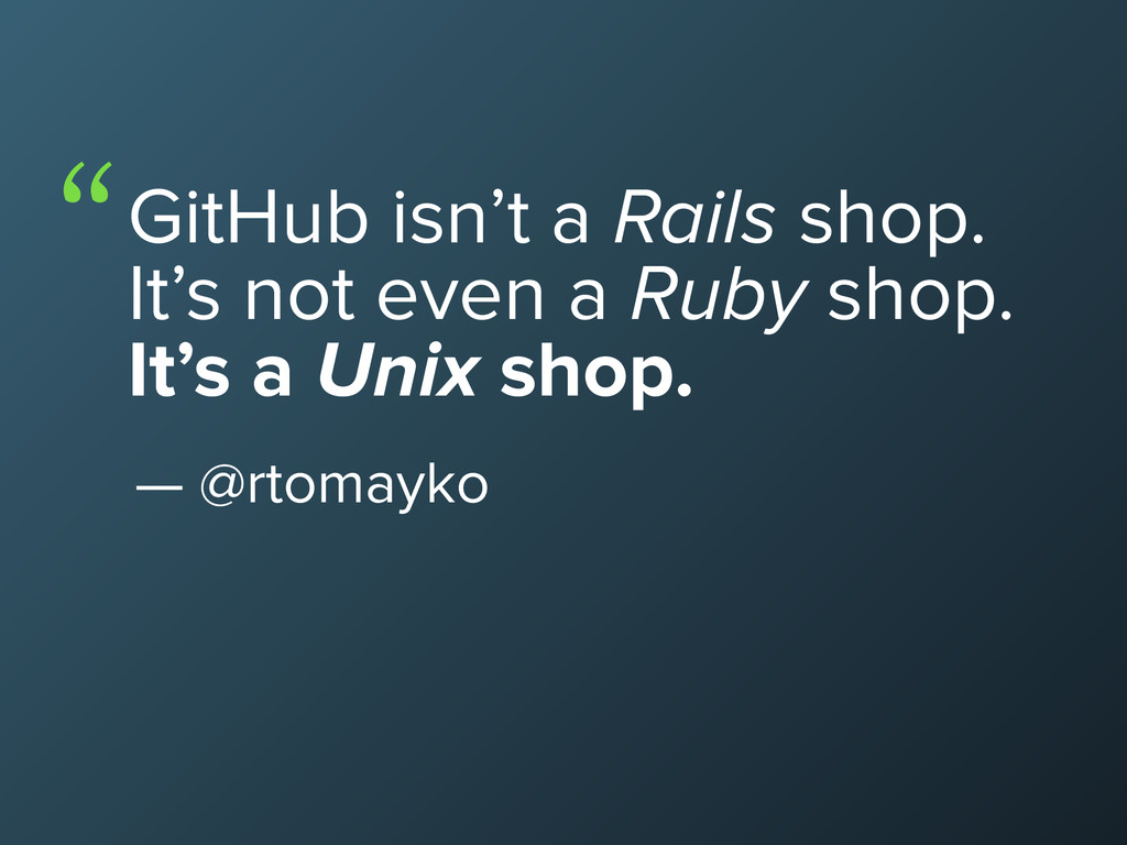 GitHub isn't a Rails shop. It's not even a Ruby...