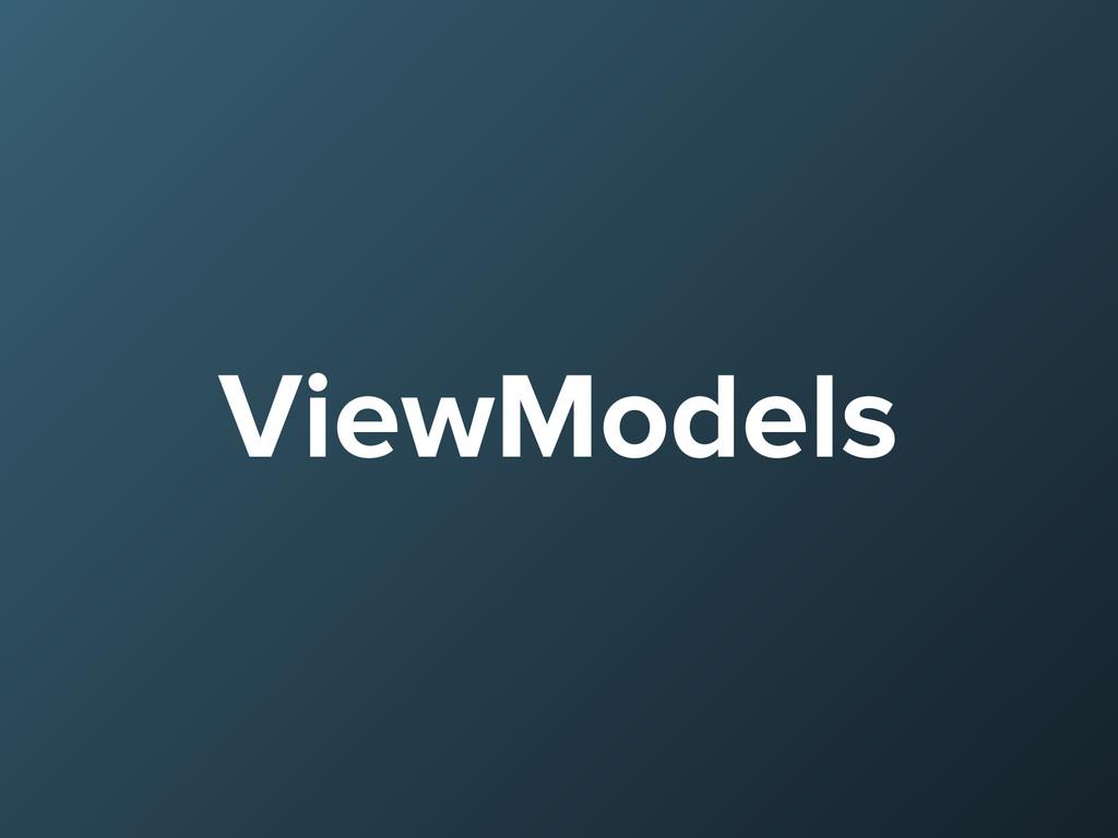 ViewModels