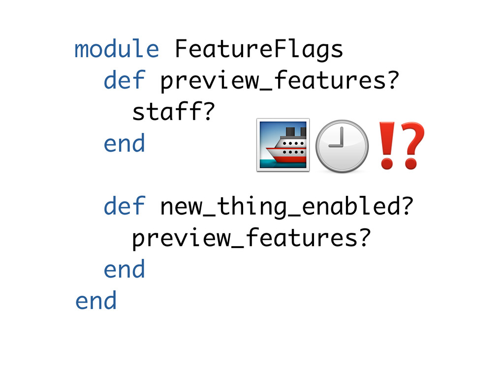 module FeatureFlags def preview_features? staff...