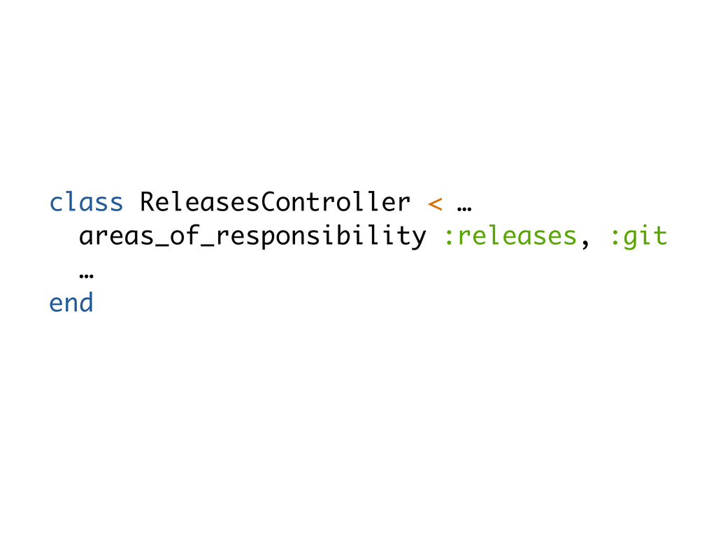 class ReleasesController < … areas_of_responsib...