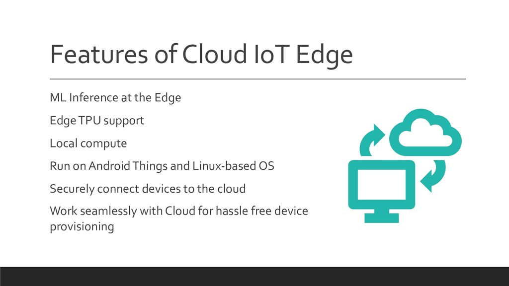 Features of Cloud IoT Edge ML Inference at the ...