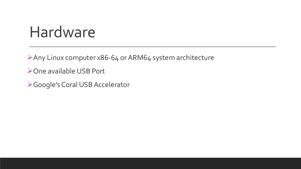 Hardware ØAny Linux computer x86-64 or ARM64 sy...