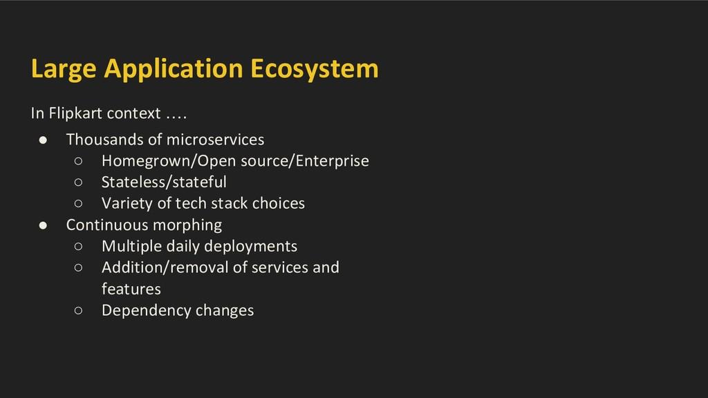Large Application Ecosystem In Flipkart context...