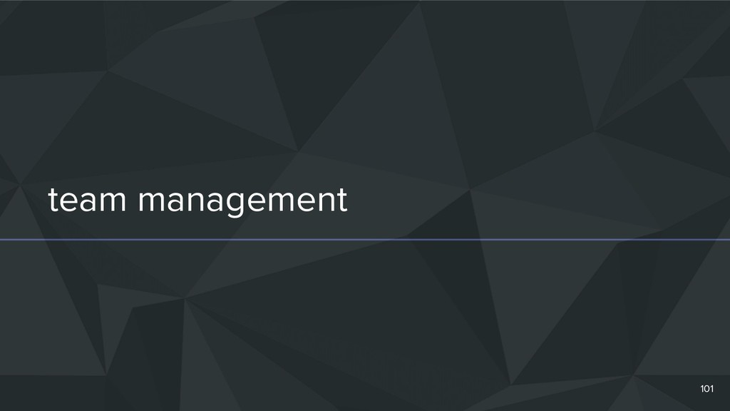 team management 101
