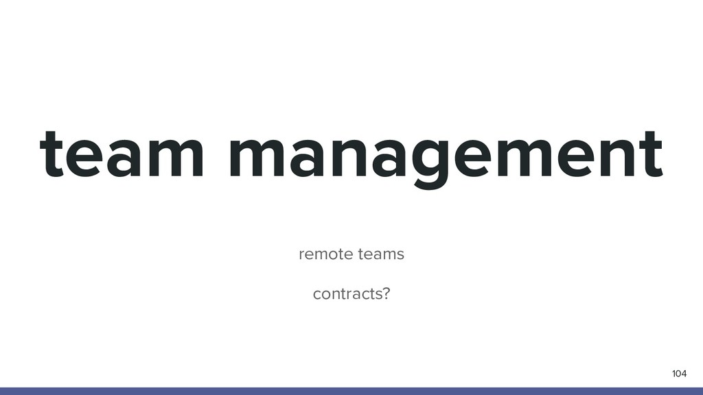 team management 104 remote teams contracts?