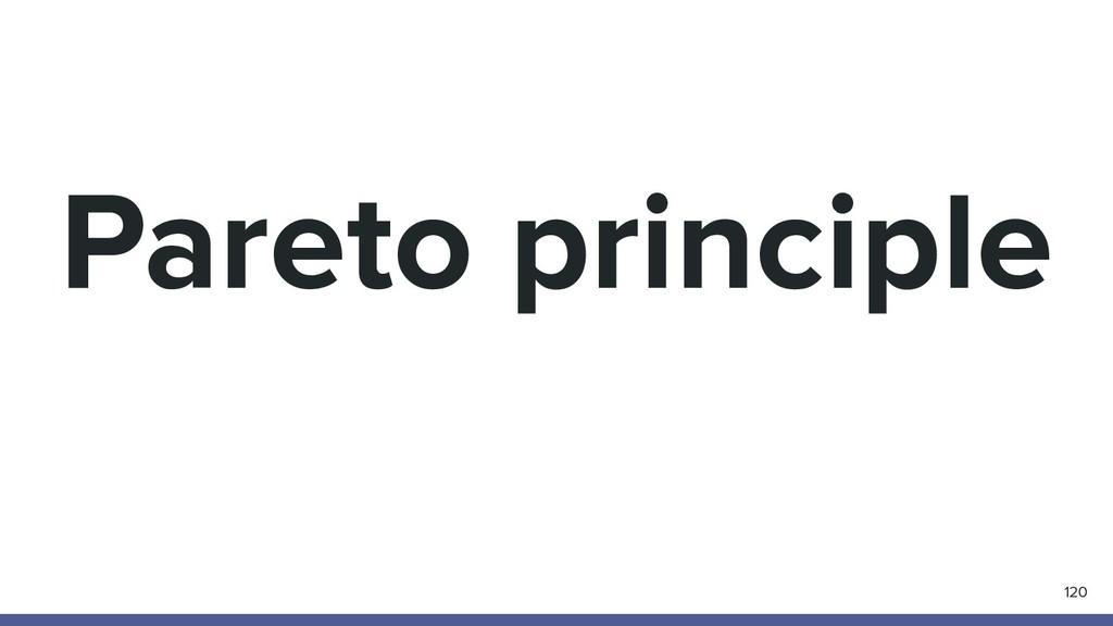 Pareto principle 120