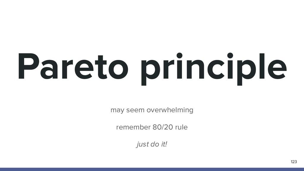 Pareto principle may seem overwhelming remember...