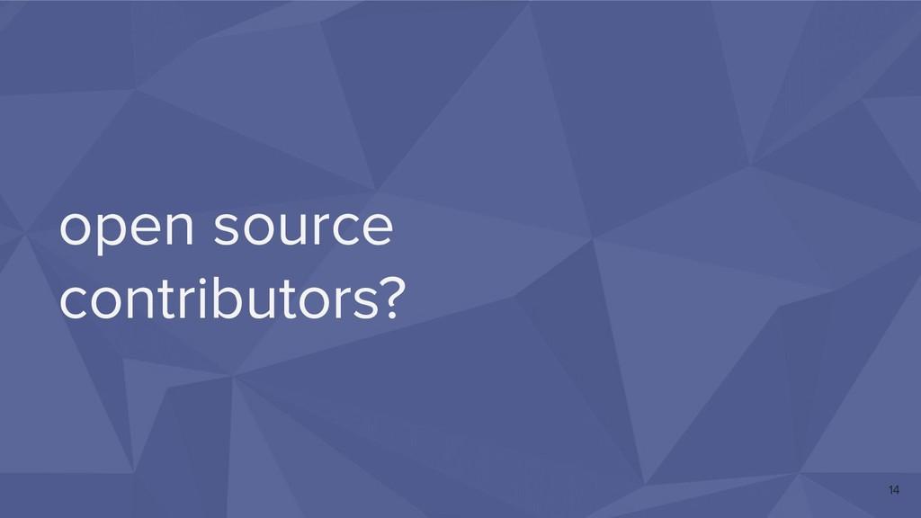 open source contributors? 14