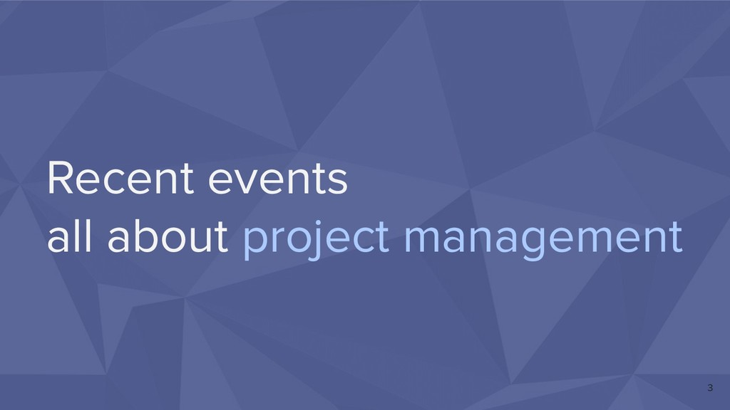 Recent events all about project management 3