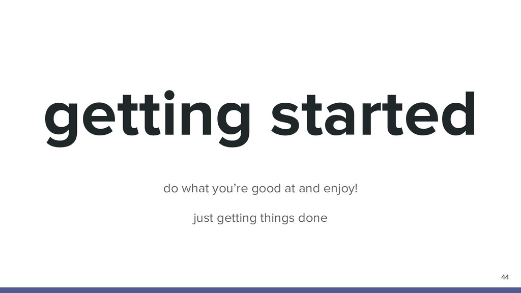 getting started 44 do what you're good at and e...