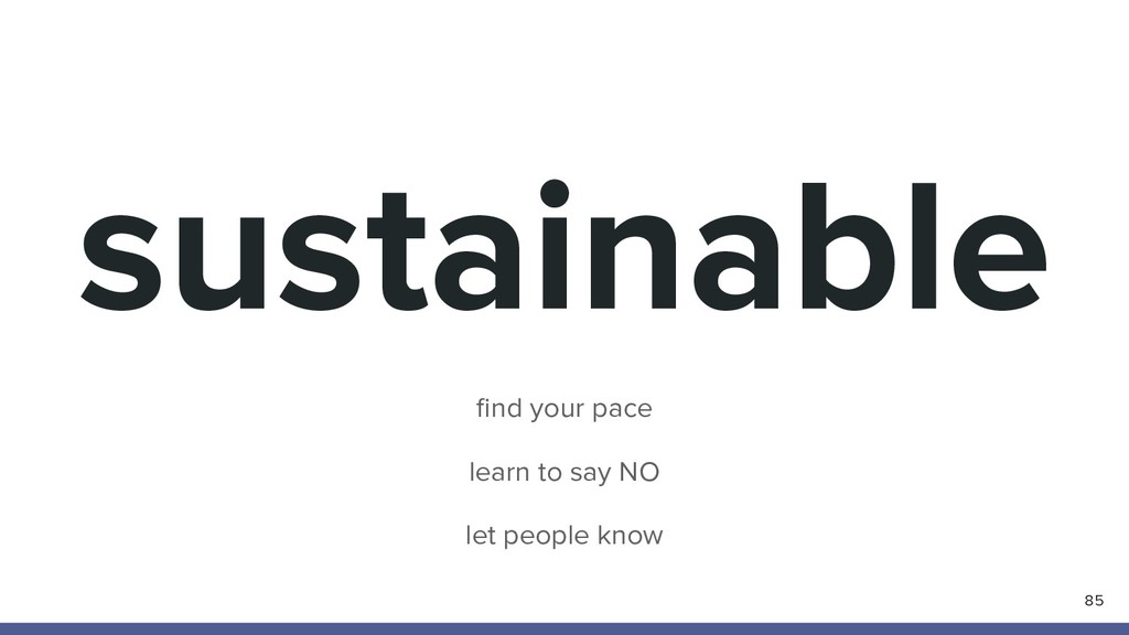 sustainable 85 find your pace learn to say NO le...