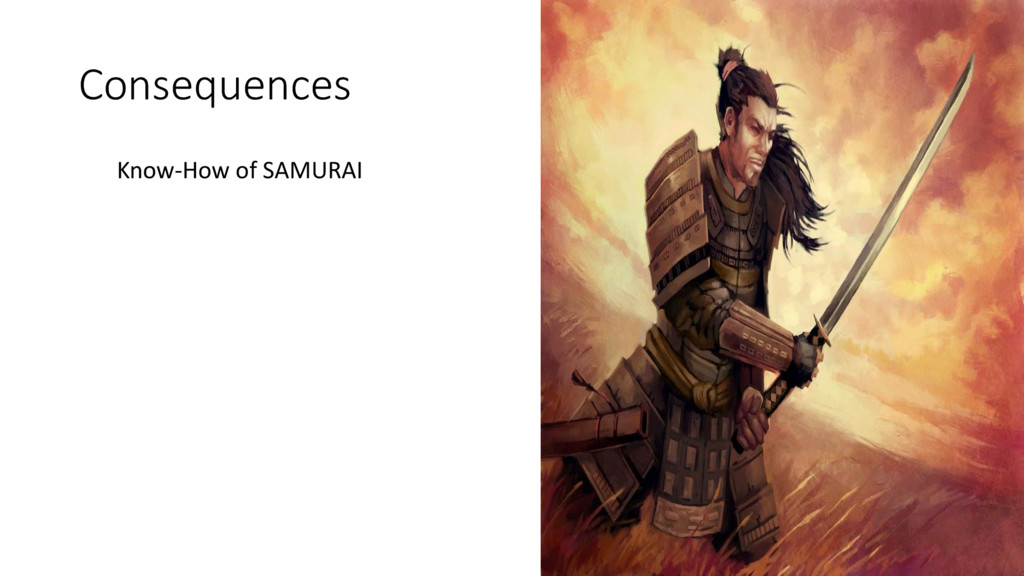 Consequences Know-How of SAMURAI
