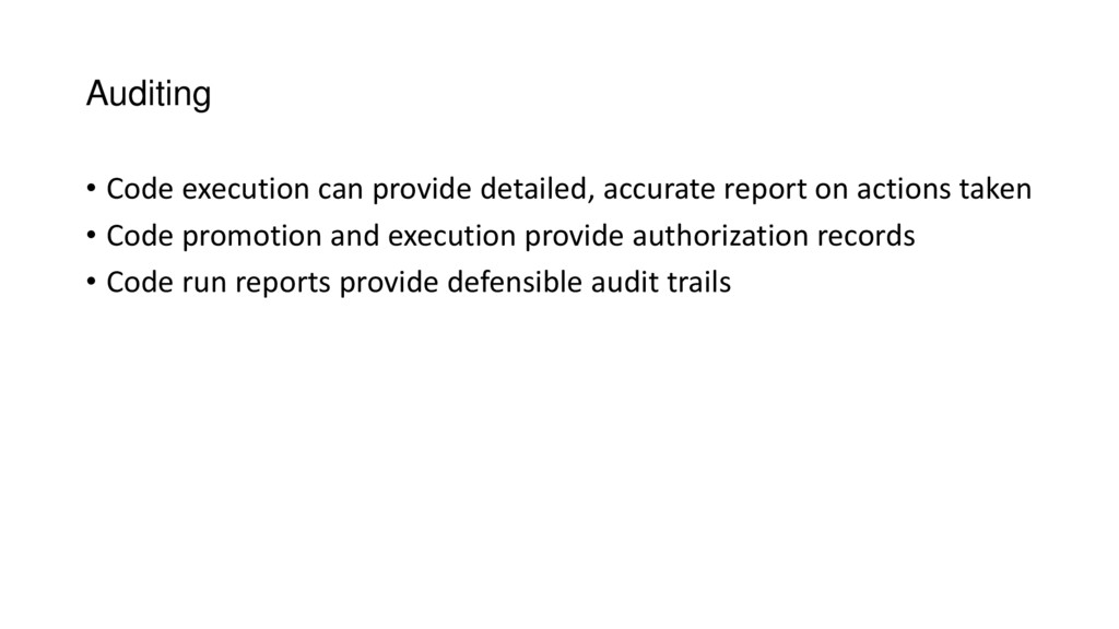 Auditing • Code execution can provide detailed,...